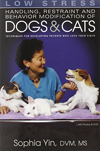 9780964151840: Low Stress Handling Restraint and Behavior Modification of Dogs & Cats: Techniques for Developing Patients Who Love Their Visits