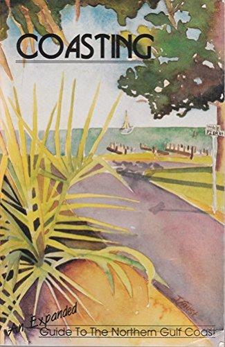 Coasting: An Expanded Guide to the Northern Gulf Coast: Barnes, Judy; Goodloe, Carolyn Lee; Edwards...