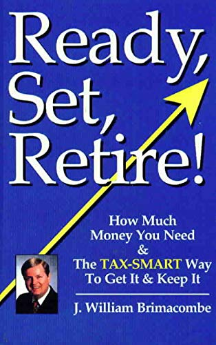 9780964153240: Ready, Set, Retire!: How Much Money You Need & the Tax-Smart Way to Get It & Keep It