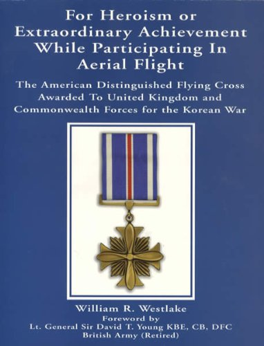 For heroism or extraordinary achievement while participating in aerial flight: The American ...