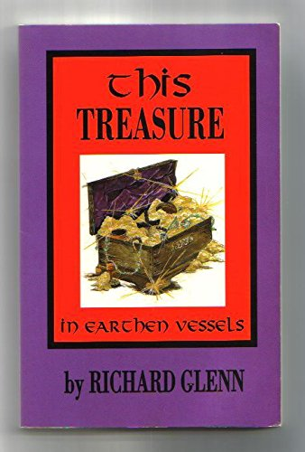 This Treasure in Earthen Vessels: Elder Richard Glenn