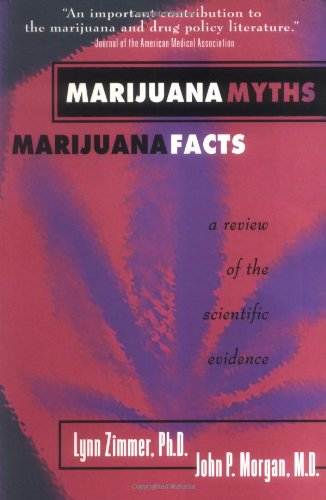 9780964156845: Marijuana Myths, Marijuana Facts: A Review of the Scientific Evidence