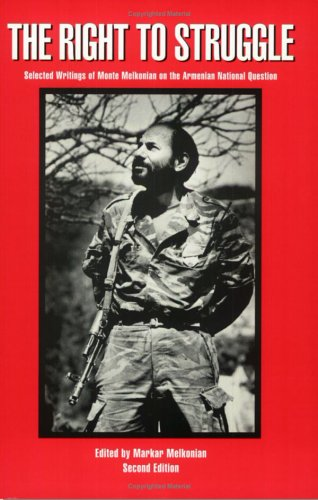 9780964156913: The Right to Struggle: Selected Writings of Monte Melkonian on the Armenian National Question