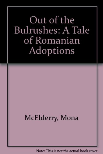9780964157316: Out of the Bulrushes: A Tale of Romanian Adoptions