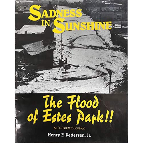 9780964158535: Sadness in sunshine: The flood of Estes Park!! : an illustrated journal