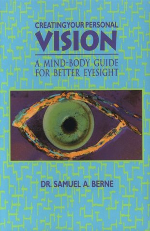 9780964159938: Creating Your Personal Vision: A Mind-Body Guide for Better Eyesight
