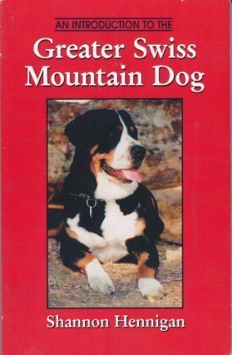 9780964160101: Introduction to the Greater Swiss Mountain Dog