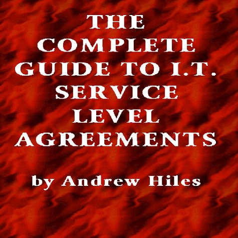 9780964164826: Complete Guide to IT Service Level Agreements: Matching Service Quality to Business Needs (1999/2000 EDITION)