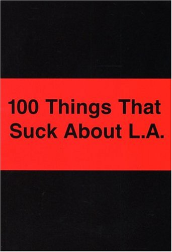 9780964166813: 100 Things That Suck about L.A.
