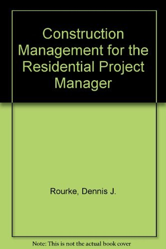 9780964167018: Construction Management for the Residential Project Manager