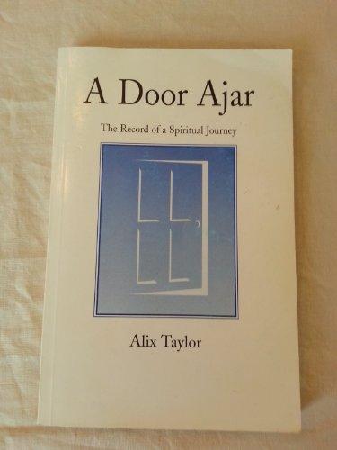 A DOOR AJAR: the Record of a: Taylor, Alix