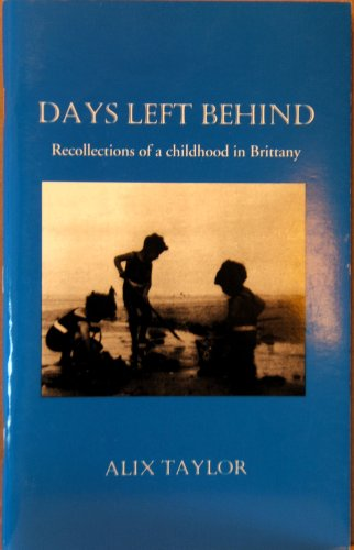 Days Left Behind: Recollections of a childhood: Alix Taylor
