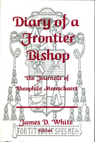 Diary of a frontier bishop: The journals of Theophile Meerschaert: Theophile Meerschaert