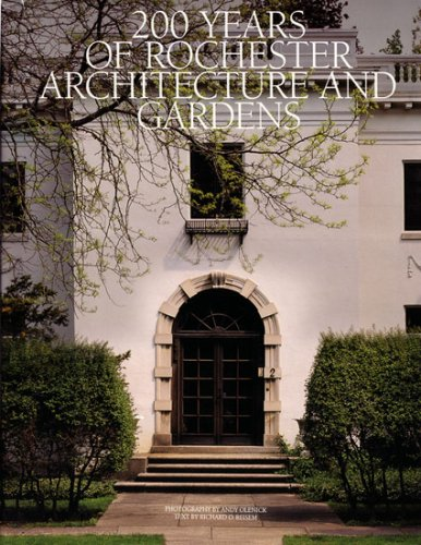 200 Years of Rochester Architecture And Gardening