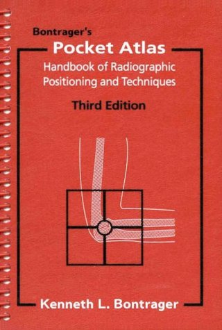 9780964172326: Bontrager's Pocket Atlas: Handbook of Radiographic Positioning and Related Anatomy