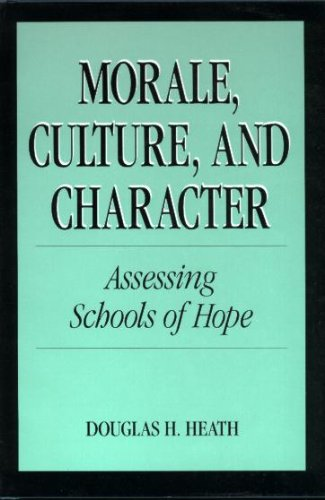 Morale, Culture, and Character: Assessing Schools of Hope: Heath, Douglas H.