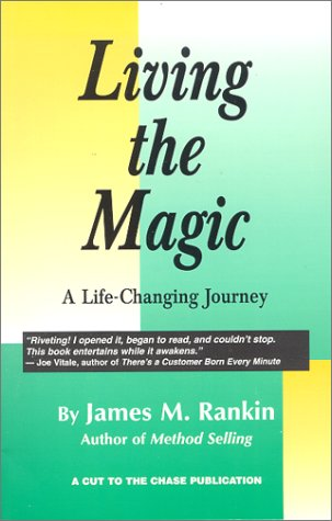 Living the Magic: A Life-Changing Journey: Rankin, James M.