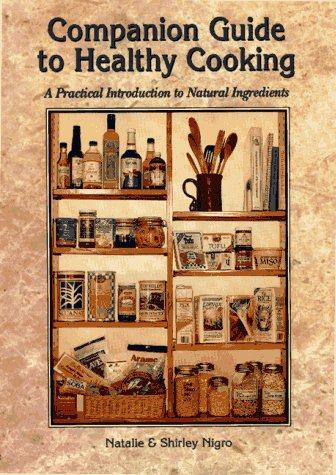 Companion Guide to Healthy Cooking: A practical Introduction to Natural Ingredients