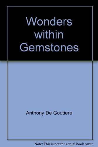 9780964173323: Wonders Within Gemstones : The Elusive Beauty of Gemstone Inclusions