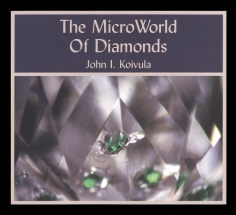 MicroWorld of Diamonds:A Visual Reference: Koivula,John I.
