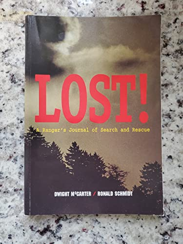 Lost!: A Ranger's Journal of Search and: Ronald Schmidt, Dwight