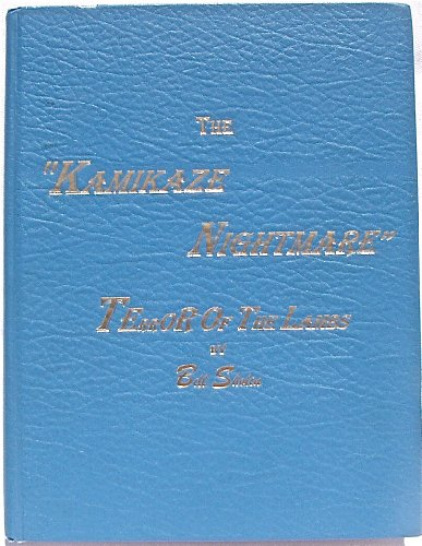 """The """"kamikaze nightmare"""" : Terror of the lambs : """"Okinawa picket destroyers""""-..."""