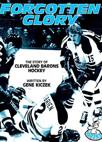 FORGOTTEN GLORY THE STORY OF CLEVELAND BARONS HOCKEY: KICZEK GENE