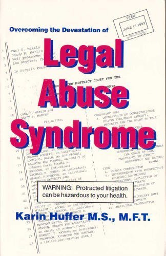 9780964178601: Overcoming the Devastation of Legal Abuse Syndrome