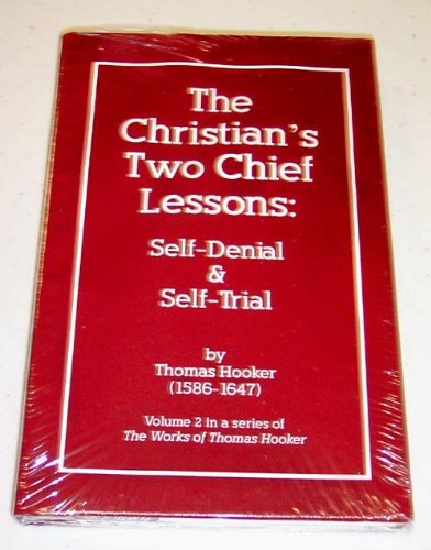 9780964180376: The Christian's Two Chief Lessons : Self-Denial & Self-Trial