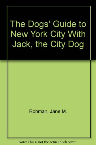 9780964182400: The Dogs' Guide to New York City With Jack, the City Dog