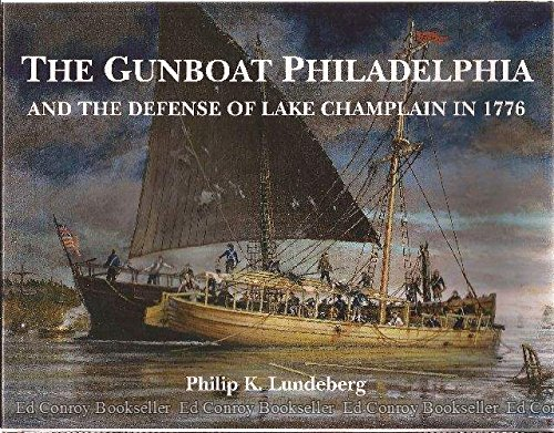 9780964185616: The Gunboat Philadelphia and the Defense of Lake Champlain in 1776
