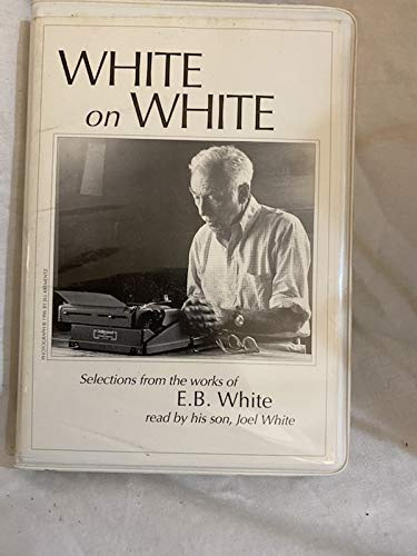 White on White: Selections from the Works of E.B. White (0964186217) by White, E. B.