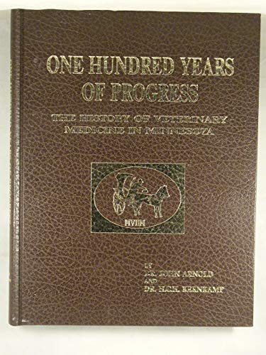 One Hundred Years of Progress: The History of Veterinary Medicine in Minnesota