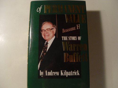 Of Permanent Value: The Story of Warren Buffett: Kilpatrick, Andrew