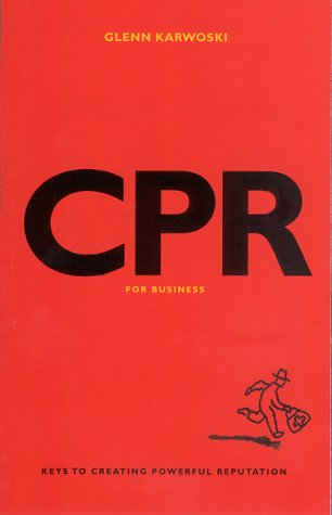Creating Powerful Reputation (CPR) For Business: Glenn Karwoski
