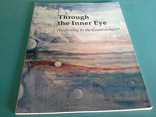 9780964191907: Through the Inner Eye: Awakening to the Creative Spirit
