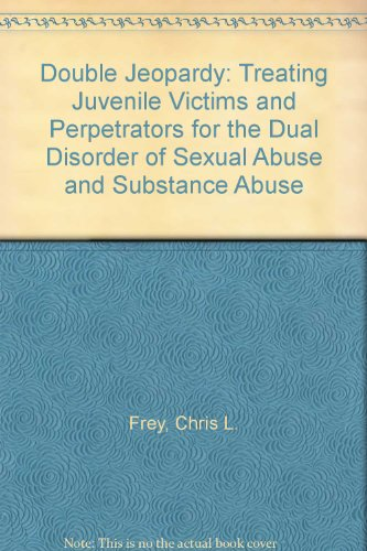 9780964191914: Double Jeopardy: Treating Juvenile Victims and Perpetrators for the Dual Disorder of Sexual Abuse and Substance Abuse