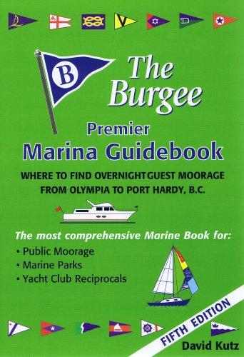 The Burgee : Premier Marina Guide Book: David J. Kutz