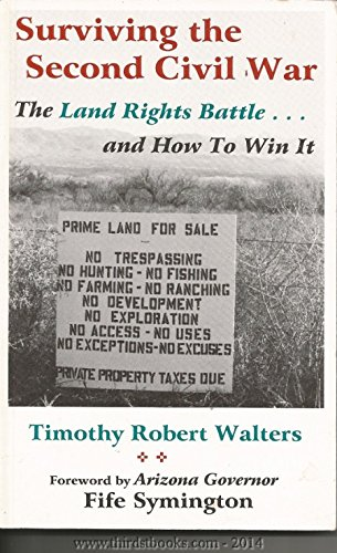 Surviving the Second Civil War: The Land Rights Battle and How to Win It: Walters, Timothy Robert