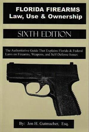 Florida firearms: Law, use & ownership (1999): Gutmacher, Jon H