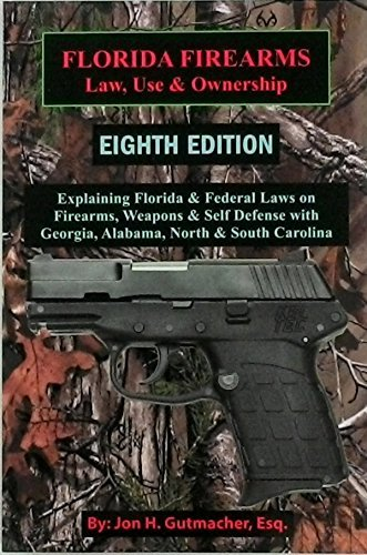 9780964195875: Florida Firearms Law, Use and Ownership