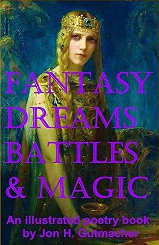 Fantasy, Dreams, Battles & Magic -- An: Gutmacher, Jon H.