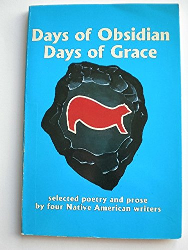 9780964198609: Days of Obsidian Days of Grace: Selected Poetry and Prose by Four Native American Writers