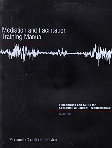 Mediation and facilitation training manual: Foundations and: Schrock-Shenk, Carolyn [Editor]