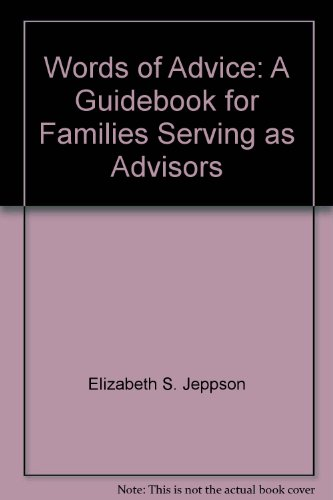 9780964201453: Words of Advice: A Guidebook for Families Serving as Advisors