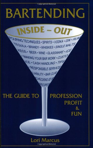 9780964201989: Bartending Inside-Out: The Guide to Profession, Profit & Fun