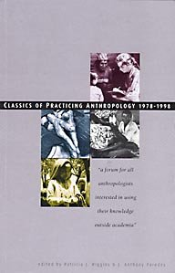 Classics of Practicing Anthropology 1978-1998