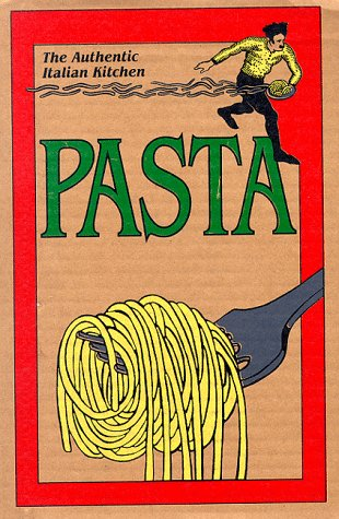 9780964202702: The Authentic Italian Kitchen: Pasta (English and Italian Edition)