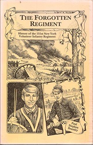 The Forgotten Regiment: History of the 151st New York Volunteer Infantry Regiment: Beaudry, Paul ...