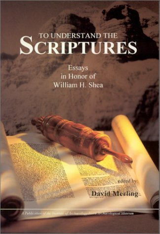 9780964206021: To Understand the Scriptures: Essays in Honor of William H. Shea